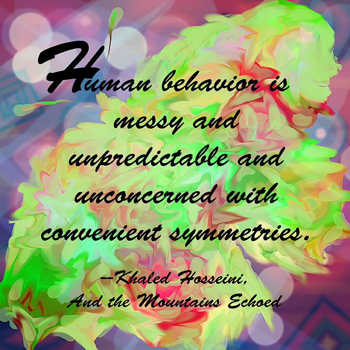 Quote Of The Day Human Behavior Is Messy Denise M Sessous