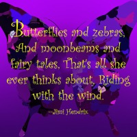 Quote of the Day - Butterflies and zebras...